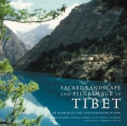 Sacred Landscape And Pilgrimage in Tibet: In Search of the Lost Kingdom of Bon
