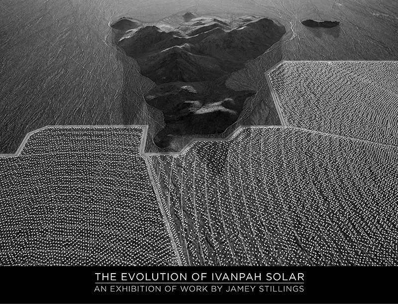 Jamey Stillings - The Evolution of Ivanpah Solar exhibition