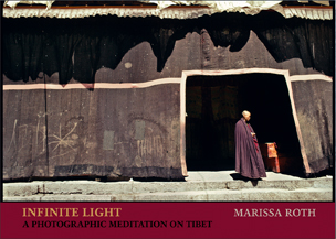 Marissa Roth's Infinite Light: A Photographic Meditation on Tibet - traveling exhibition
