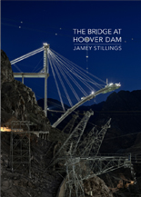 Jamey Stillings' The Bridge at Hoover Dam traveling exhibition