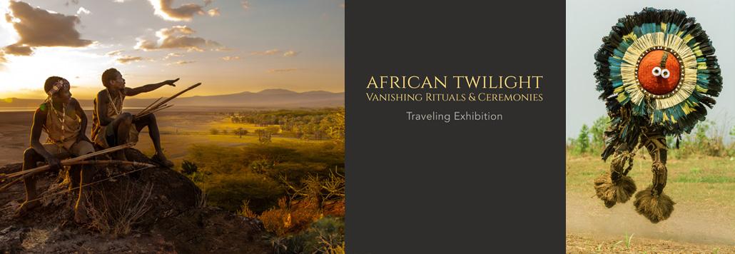 African Twilight: Vanishing Rituals & Ceremonies exhibition